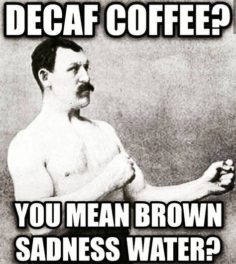 Random Pictures for Fun.-decaf-coffee.jpg